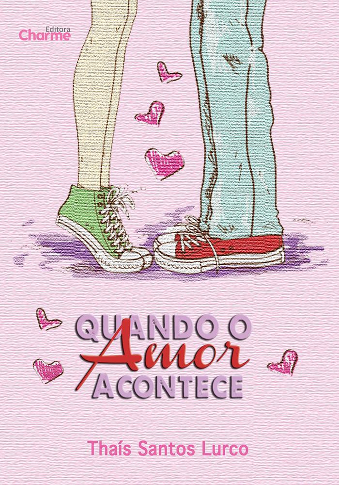 Quando o Amor Acontece - Thais Santos Lurco