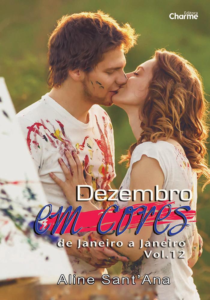 Dezembro em Cores - De Janeiro a Janeiro - Aline Sant'Ana - Editora Charme