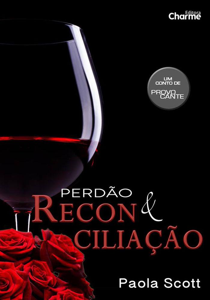 Perdão & Reconciliação - Provocante - Paola Scott