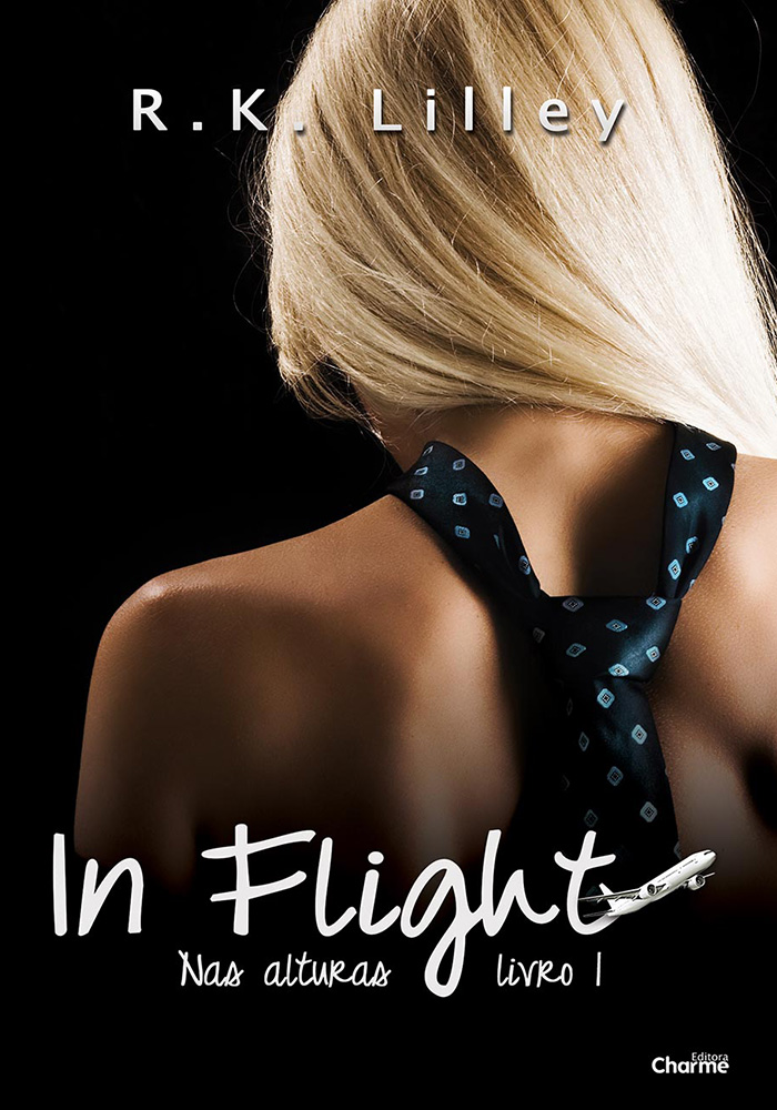 In Flight - Nas Alturas - R. K. Lilley - Editora Charme