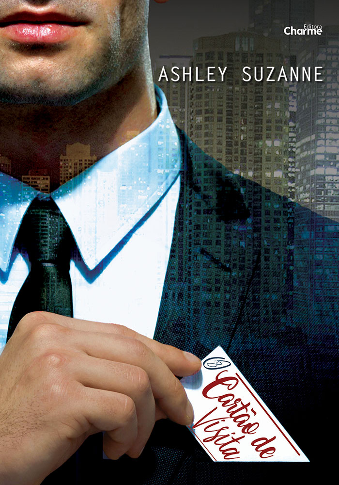 Cartão de Visita - Ashley Suzane - Editora Charme