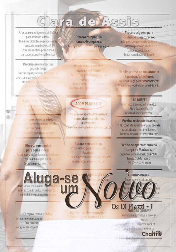 Aluga-se Um Noivo - Série: Os Di Piazzi - Livro 1 - Clara de Assis